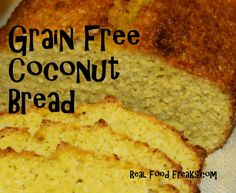 This coconut bread is grain free and extremely nutrient dense. You will love it!