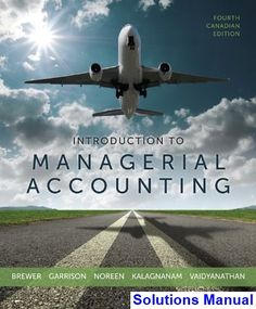 Solution manual for management accounting information for managing introduction to managerial accounting canadian canadian 4th edition brewer solutions manual test bank solutions fandeluxe Images