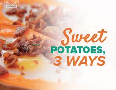 Bacon and eggs? Maple cinnamon apple? Taco bowl? These three sweet potato recipes cover all your bases.