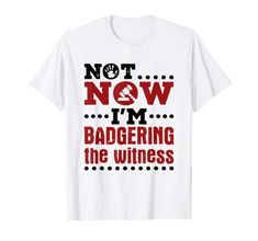 Not Now I'm Badgering the Witness Mock Trial T-Shirt. Mock trial design is perfect for high school or law student who is competing in moot court competition or is member of mock trial team. Math Shirts, Badger, Then And Now, Branded T Shirts, Trials, Competition, Law, High School, Student