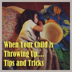 Tips for When Children are Throwing Up. I love the happy face bowl idea.