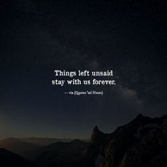 Quotes 'nd Notes — Things left unsaid stay with us forever. True Quotes, Words Quotes, Motivational Quotes, Inspirational Quotes, Sayings, I Care Quotes, 2 Line Quotes, Peace Quotes, Short Quotes