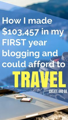 How to Make Money Blogging and Afford to Travel   Blogging for Beginners   Start a Blog   Make Money Online   http://createandgo.co/first-year-blogging-our-story/