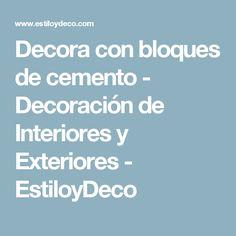 Decora con bloques de cemento - Decoración de Interiores y Exteriores - EstiloyDeco