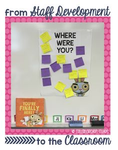 You're Finally Here- A Great Book to use during staff development to welcome new teachers to your school AND for the first day of school with students!!  Here's a way to help new teachers feel comfortable and excited!