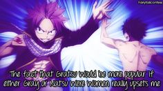 The fact that Gratsu would be more popular if either Gray or Natsu were women really upsets me     – submitted by @ice-bringer