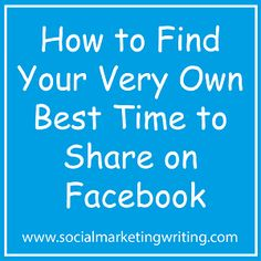 How to Find Your Very Own Best Time to Share on Facebook http://socialmarketingwriting.com/how-to-find-your-very-own-best-time-to-share-on-facebook/