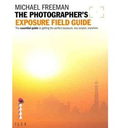 Introducing The Photographers Exposure Field Guide The Essential Guide to Getting the Perfect Exposure Any Subject Anywhere Photographers Field Guide Paperback  Common. Buy Your Books Here and follow us for more updates!