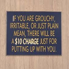Plain Grouchy Wooden Sign, Funny Novelty Home Decor, Gag Business Wall Plaque. 10 Rules To Enter My Room Sign Quotes, Funny Quotes, Sign Sayings, True Sayings, Art Quotes, Pharmacy Humor, Office Signs, Thats The Way, Chalkboard Art