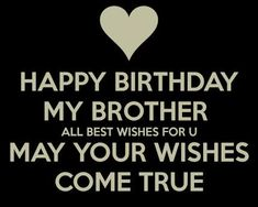 Birthday Wishes for friends and your loved ones.: Heart Touching Birthday Wishes for Brother with Image Happy Birthday Brother From Sister, Brother Birthday Quotes, Birthday Wishes For Friend, Wishes For Friends, Happy Birthday Quotes, Happy Birthday Me, Birthday Greetings, Birthday Cards, Birthday Memes