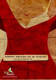 "Stylerebirth.com: Exposure ""Indecent exposure can be forgiven.""  Advertising Agency: Kwirkly, Lagos, Nigeria Creative"