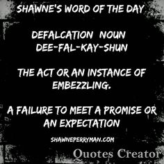 Today's word is Defalcation. #shawnesaid #wordoftheday #alwayslearning  #travelisSexy