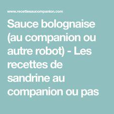 Sauce bolognaise (au companion ou autre robot) - Les recettes de sandrine au companion ou pas