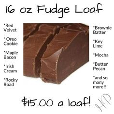 You can get a 16 oz fudge for $15 or 5 lbs for $45. Plus, they have cheesecake pumpkin for fall. Fudge makes a great present!
