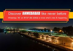 WhatsApp 'Hi'on 97370 02266 to discover AHMEDABAD & to know what's new & happening.. #Places #CityshorAhmedabad