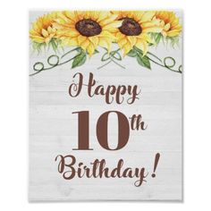 Shop Happy Birthday Sunflower Party Sign created by laprintables. Happy Birthday Posters, Happy 10th Birthday, Grandma Birthday, Happy 50th, Happy Birthday Greetings, Birthday Wishes, Birthday Signs, Diy 50th Birthday Decorations, Sunflower Party