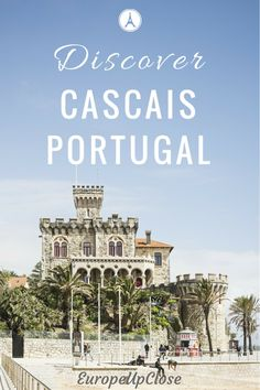 Cascais Portugal - A nice getaway from Lisbon *** Best Day Trips from Lisbon Portugal - Beach Getaway from Lisbon Portugal - Best Beach Towns in Portugal