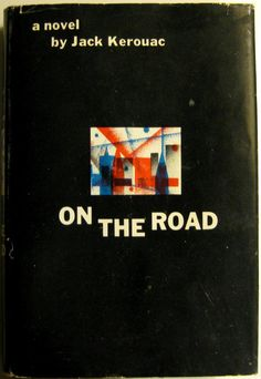 """On the Road. Jack Kerouac. New York: Viking, 1957. First edition. Original dust jacket. Between 1947 and 1950, Neal Cassady and Jack Kerouac took off on a freewheeling journey through the USA and Mexico in search of something outside their domestic experience. Ten years later their adventures were related in On the Road. """"Because the only people for me are the mad ones."""""""