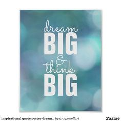 inspirational quote poster dream big think big #quotes #poster #zazzle