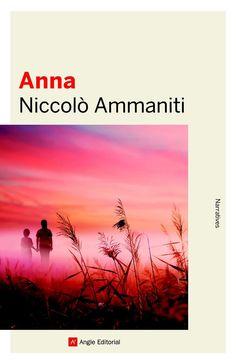 Anna / Niccolò Ammaniti. Angle, 2016.