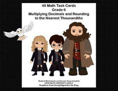 This is a great way to offer your class practice and review in multiplying decimals and rounding  to the nearest thousandths.  The collection includes 40 task cards with a fun Harry Potter theme.Task cards are great practice for students who might need extra drill or for those early finishers that you want to provide with a meaningful review.