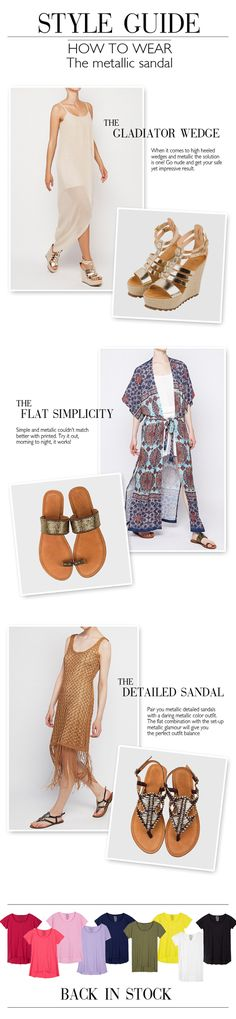 BSB Fashion Newsletter S/S 15 Style Guide- how to wear the metallic sandal  Shop online >> www.bsbfashion.com