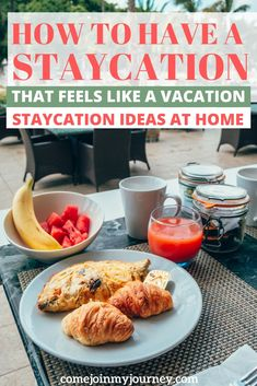 Everything you need to know to have the ultimate staycation including staycation ideas you can have in your hometown or the comfort of your own home!