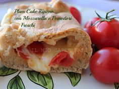 Plum Cake Ripieno con Mozzarella e Pomodori Freschi blog il mio saper fare