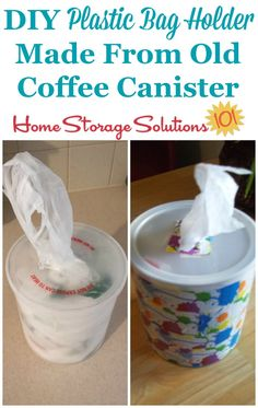 Repurpose an old coffee canister or similarly shaped plastic container and use it as a DIY plastic shopping bag dispenser featured on Home Storage Solutions 101 Grocery Bag Storage, Grocery Bag Dispenser, Plastic Bag Dispenser, Grocery Bag Holder, Grocery Bags, Diy Plastic Bag Holder, Plastic Container Storage, Container Organization, Storage Containers