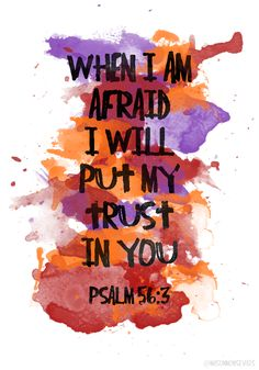 "Psalm 56:3 | ""When I am afraid I will put my trust in you."" Learn Spanish with http://learnspanishthroughbible.blogspot.com Try it, make friends and spread the Word of God"