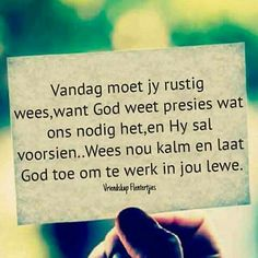 Wees rustig Afrikaans Quotes, Qoutes, Wees, Motivational, Quotations, Quotes, Sayings, Quote