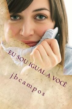 Eu sou igual a vocé: Você é igual a mim by jb jbcampos ca... https://www.amazon.co.uk/dp/1530574854/ref=cm_sw_r_pi_dp_x_sdVeAbR1KP1Q5