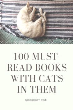 Purrfect reading: 100 must-read books with cats in them.