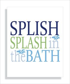 Kids Bathroom Art Print Splish Splash in the Bath, Typography, Nursery Wall Art, Childrens bathroom decor, blue and green - 8x10. $12.00, via Etsy.