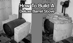 How To Build a Deluxe Barrel Stove. Wood stoves are my go-to back up heat source and the heat it gives off is just tremendous for what you actually burn
