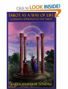 Tarot as a Way of Life: A Jungian Approach to the Tarot: Amazon.co.uk: Karen Hamaker-Zondag: Books