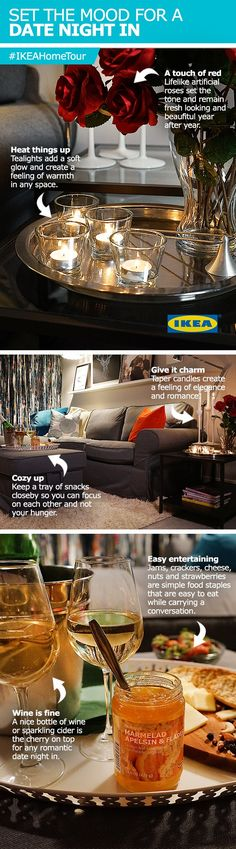 The IKEA Home Tour Squad has tips for setting the mood for a date night in. In their master bedroom makeover they used IKEA essentials like glassware to enjoy your favorite wine and candles to add warmth and ambience to your space.