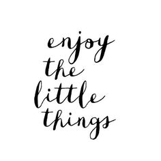 Enjoy the little things - www.instawall.nl
