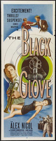 The Black Glove (1954) Stars: Alex Nicol, Eleanor Summerfield, John Salew, Paul Carpenter, Geoffrey Keen, Ann Hanslip ~ Director: Terence Fisher
