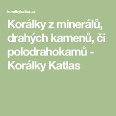 Korálky z minerálů, drahých kamenů, či polodrahokamů - Korálky Katlas
