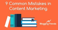 9 Common Mistakes in Content Marketing