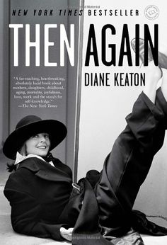 I love Diane Keaton! Then Again: Diane Keaton Good Books, Books To Read, My Books, Music Books, Amazing Books, Random House, Diane Keaton Books, Dianne Keaton, Love Book