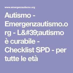 Autismo - Emergenzautismo.org - L'autismo è curabile - Checklist SPD - per tutte le età