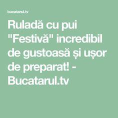 """Ruladă cu pui """"Festivă"""" incredibil de gustoasă și ușor de preparat! - Bucatarul.tv"""
