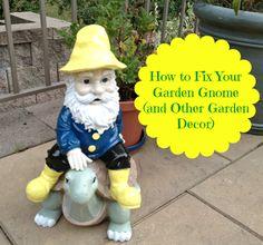How to Fix Your Garden Gnome (& other garden decor)