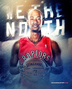 NBA: Toronto Raptors, 'True North' Poster Series on Behance Nba Basketball Teams, Sports Basketball, Toronto Raptors, Rap City, Flag Background, Poster Series, True North, Sports Stars, Lineup