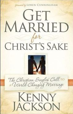 Get Married For Christ's Sake by Kenny Jackson Book Review - Reflections of a Queen.com