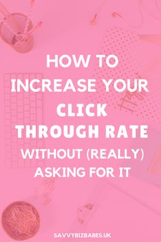 How to increase your click through rate on search engines, get more clicks on social media and increase your traffic so you can grow your following, get more clients and make sales. Entrepreneur Tips | Girl Boss | Sales Tips | Business Tips | Grow Your Business |