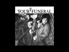 """Your Funeral - I Want To Be You (7"""")"""