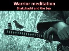Warrior Meditation - Shakuhachi and the Sea Cycle Of Life, Zen Meditation, Healing, Sea, Beast Mode, Youtube, Brother, Movie Posters, Music